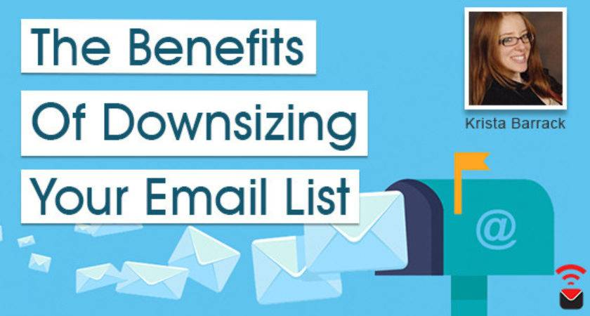 Benefits Downsizing Your Email List Krista Barrack