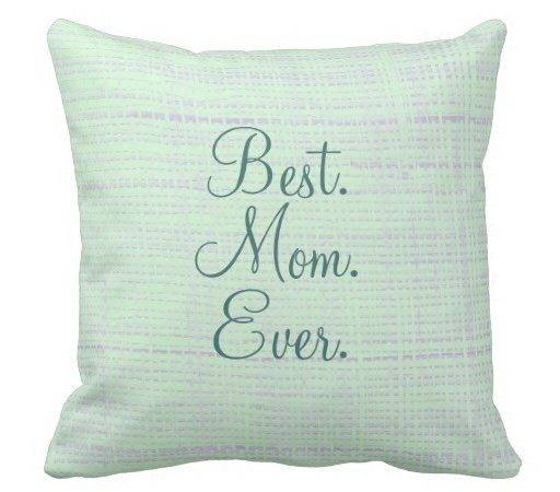 Best Mom Ever Throw Pillow Zazzle