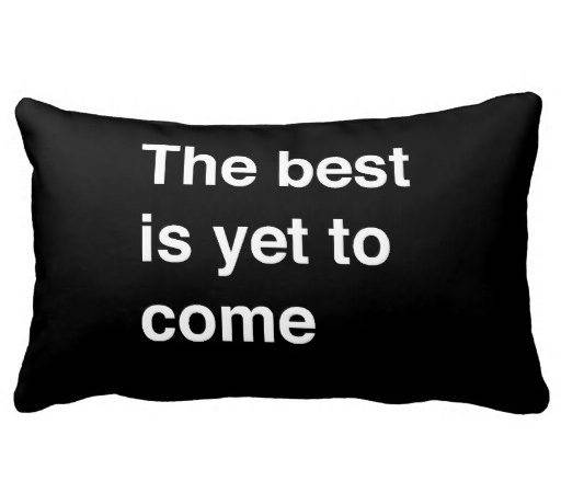 Best Yet Come Pillow Zazzle
