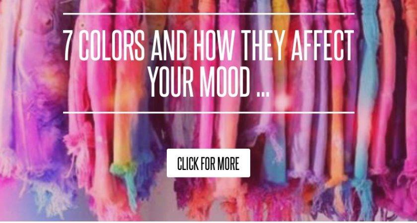 Colors They Affect Your Mood Lifestyle