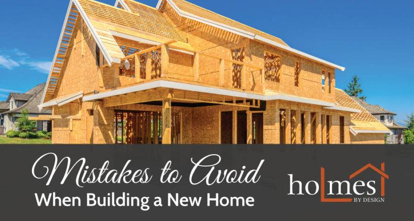 Mistakes Avoid Building New Home