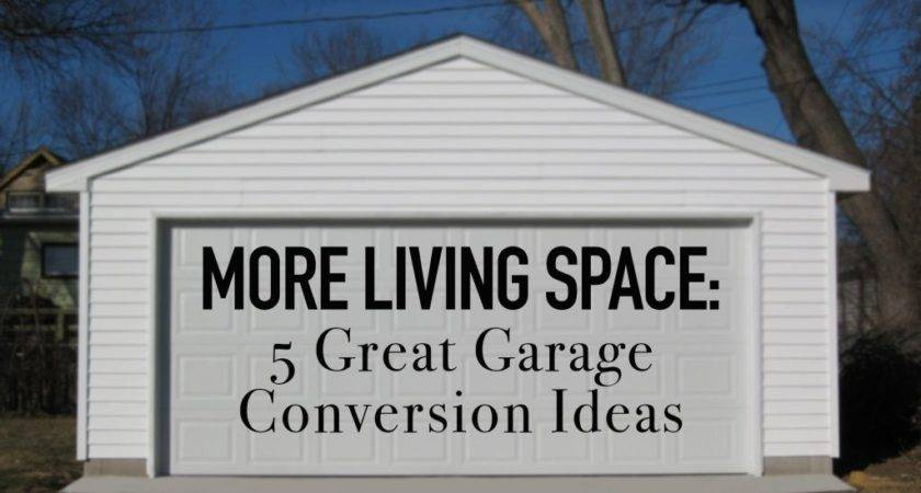 More Living Space Great Garage Conversion Ideas