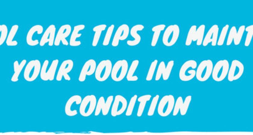 Pool Care Tips Maintain Your Good Condition