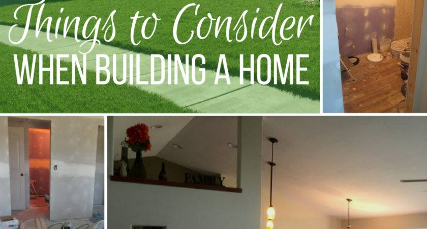Things Consider Building Buying Home