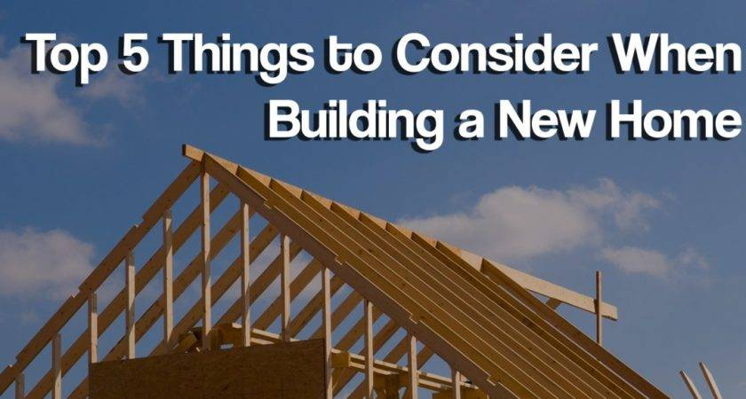 Top Things Consider Building New Home Ryan Dosen