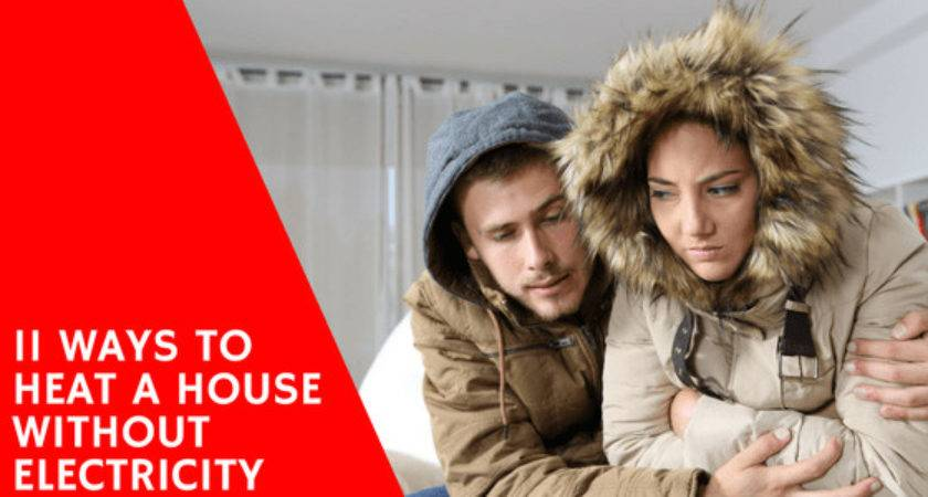 Ways Heat House Without Electricity Smart