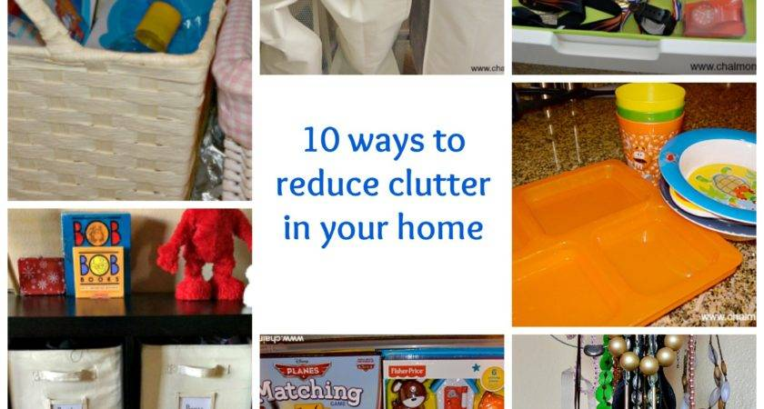 Ways Reduce Clutter Your Home Chai Mommas